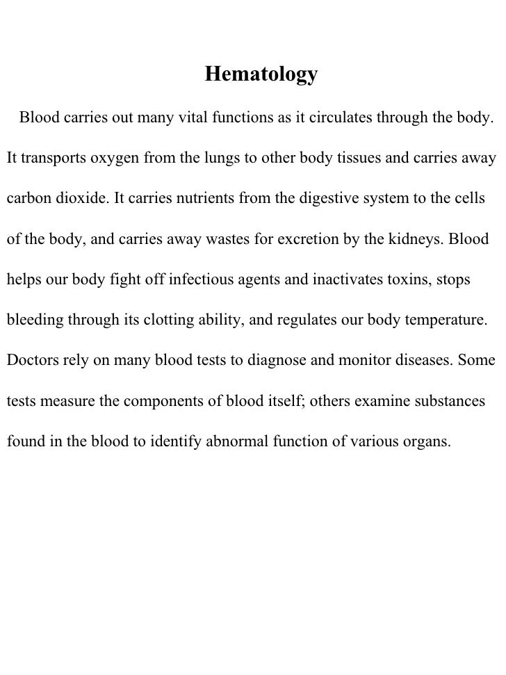 Hematology Blood carries out many vital functions as it circulates through the body. It transports oxygen from the lungs t...