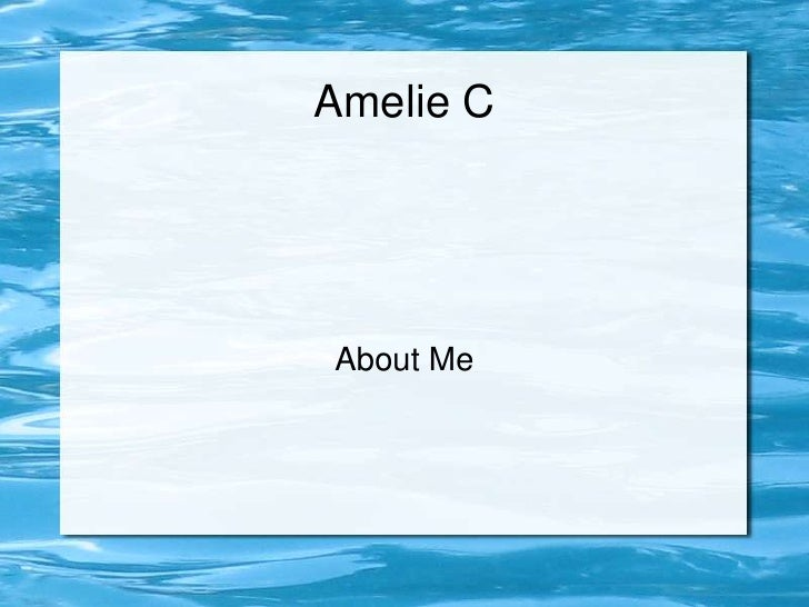 Amelie CAbout Me