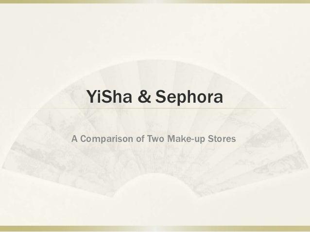 A comparison between YiSha and Sephora