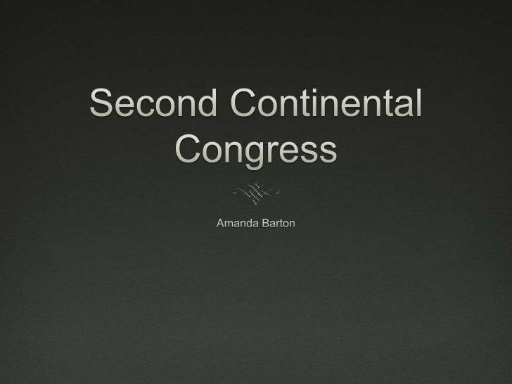Second Continental Congress<br />Amanda Barton<br />