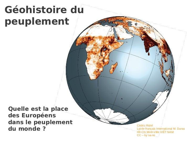 Géohistoire dupeuplementQuelle est la placedes Européensdans le peuplement    Cédric Rideldu monde ?            Lycée fran...