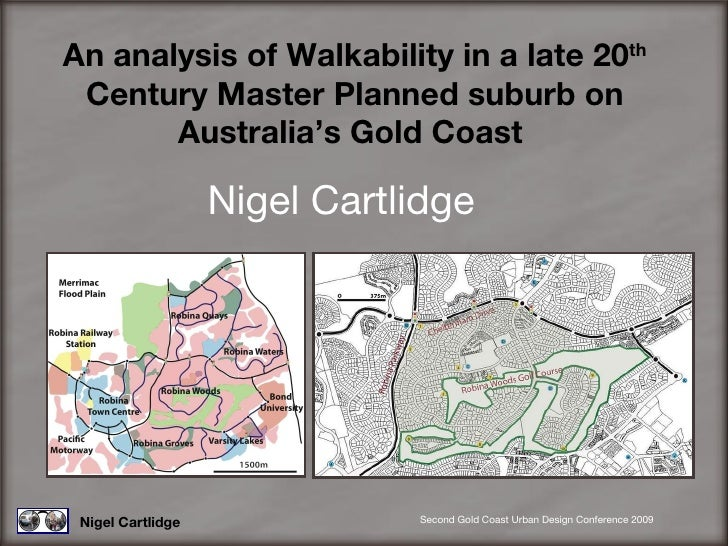An analysis of Walkability in a late 20 th  Century Master Planned suburb on Australia's Gold Coast   Nigel Cartlidge Nige...