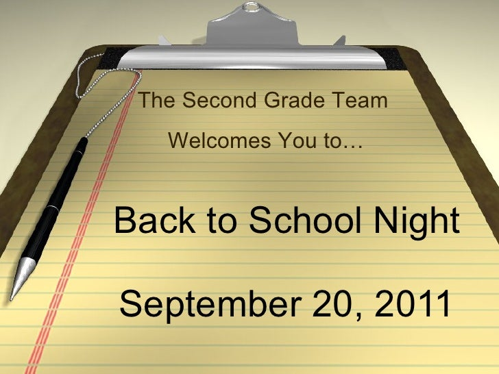Back to School Night September 20, 2011 The Second Grade Team  Welcomes You to…