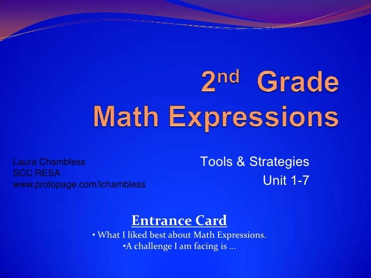 2nd  Grade Math Expressions<br />Tools & Strategies<br />Unit 1-7<br />Laura Chambless<br />SCC RESA<br />www.protopage.co...