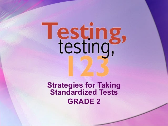 Strategies for Taking Standardized Tests      GRADE 2
