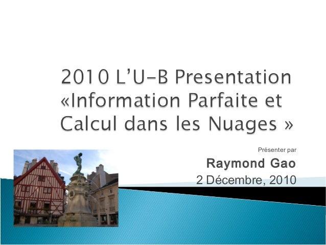 Présenter par Raymond Gao 2 Décembre, 2010