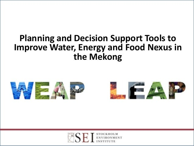 Planning and Decision Support Tools toImprove Water, Energy and Food Nexus in              the Mekong