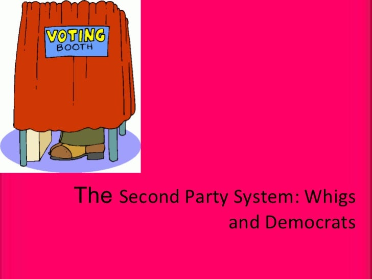 The  Second Party System: Whigs and Democrats