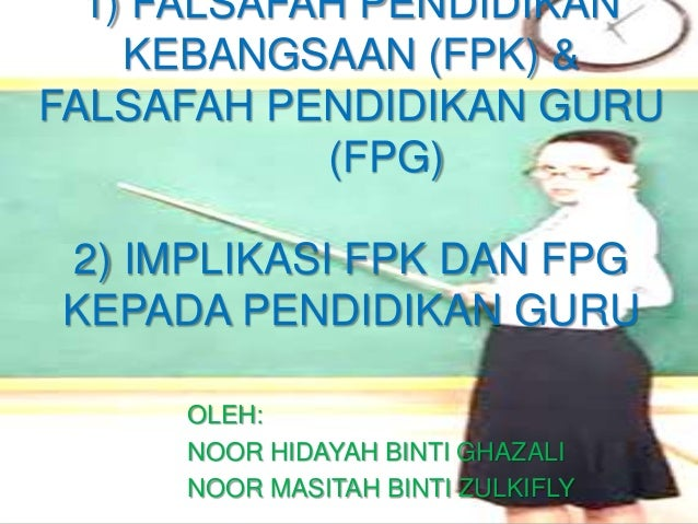 Falsafah Pendidikan Kebangsaan (FPK) & Falsafah Pendidikan Guru (FPG)