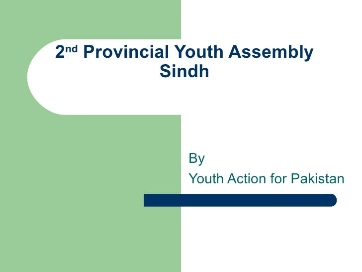 2 nd  Provincial Youth Assembly  Sindh  By  Youth Action for Pakistan