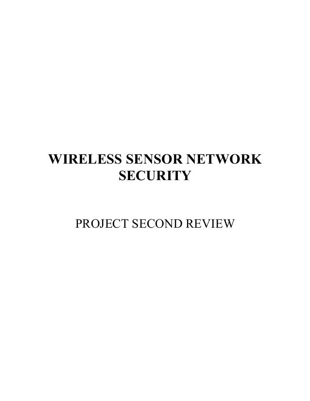 WIRELESS SENSOR NETWORK SECURITY PROJECT SECOND REVIEW
