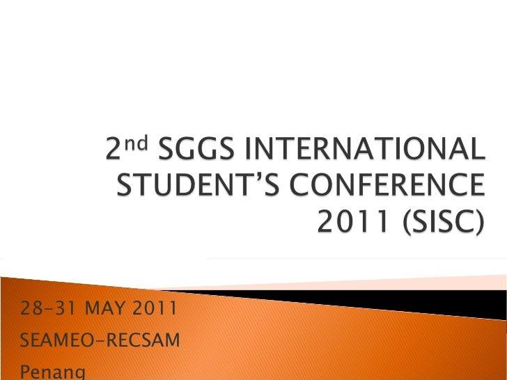 28-31 MAY 2011 SEAMEO-RECSAM Penang