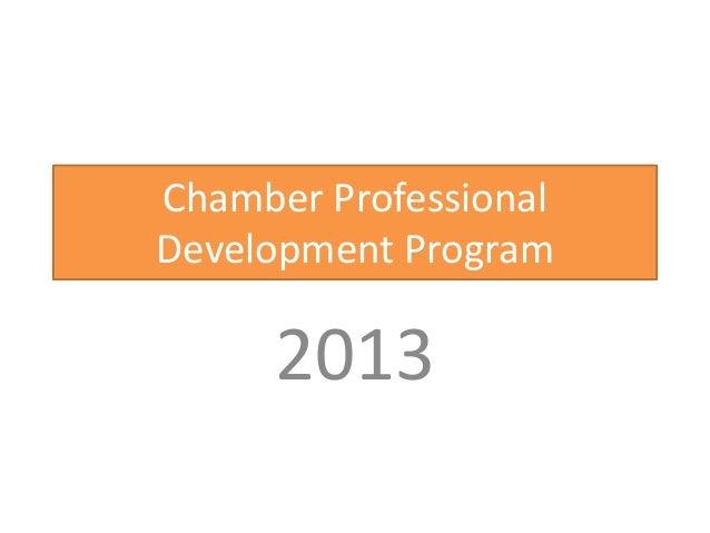 Chamber ProfessionalDevelopment Program     2013