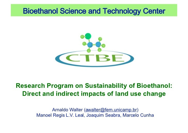 BioethanolScienceandTechnologyCenterResearch Program on Sustainability of Bioethanol: Direct and indirect impacts of ...