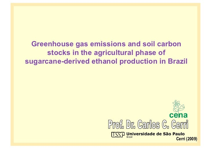 Greenhouse gas emissions and soil carbon      stocks in the agricultural phase ofsugarcane-derived ethanol production in B...
