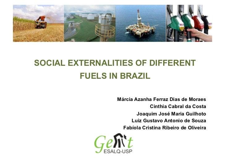 SOCIAL EXTERNALITIES OF DIFFERENT         FUELS IN BRAZIL                Márcia Azanha Ferraz Dias de Moraes              ...