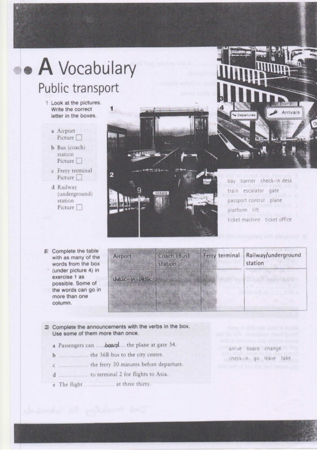 ^ ^t.V ^ -^i^^Jr^>T  F'  • A Vocabùlary Public transport ' Look at the pictures. Write tne correct  1  letter in tne ooxes...