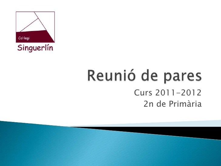 Reunió de pares<br />Curs 2011-2012<br />2n de Primària<br />