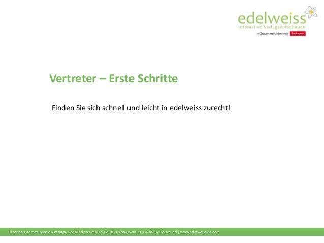 Harenberg Kommunikation Verlags- und Medien GmbH & Co. KG • Königswall 21 • D-44137 Dortmund | www.edelweiss-de.com Vertre...