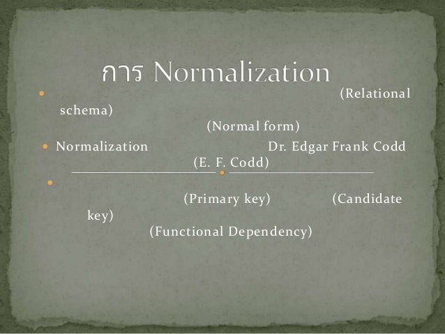                                              (Relational        schema)                          (Normal form) Normaliza...