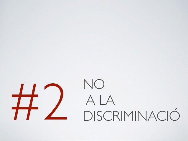 #2 NO  A LA  DISCRIMINACIÓ