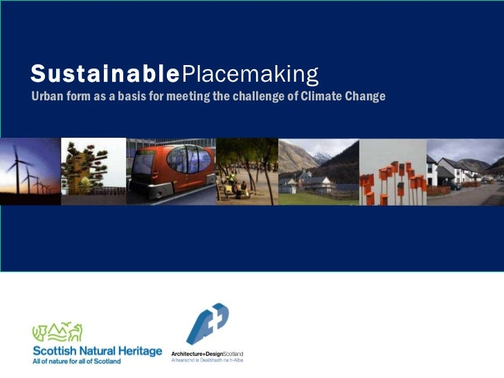 Sustainable Placemaking Urban form as a basis for meeting the challenge of Climate Change