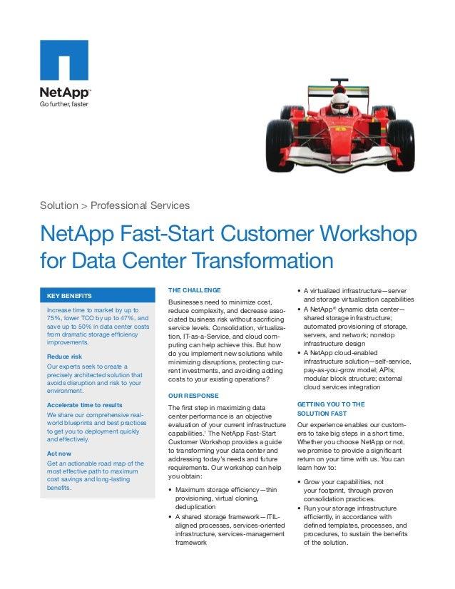 Solution > Professional Services  NetApp Fast-Start Customer Workshop for Data Center Transformation Key BENEFITS  Increas...
