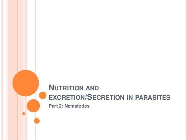 NUTRITION ANDEXCRETION/SECRETION IN PARASITESPart 2: Nematodes