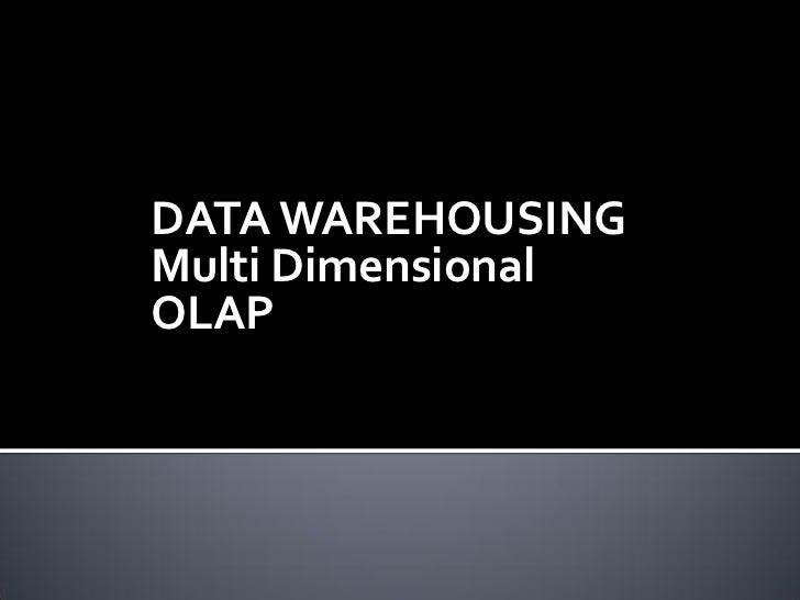 DATA WAREHOUSINGMulti DimensionalOLAP