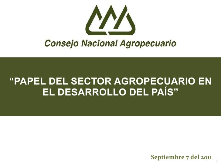 Papel del Sector Agropecuario en el Desarrollo del Pais