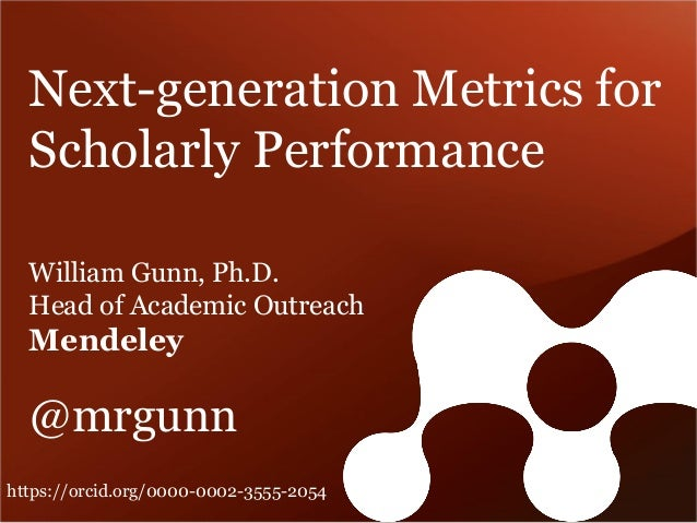 OpenAIRE-COAR conference 2014: Next generation metrics of scholarly performance, by William Gunn - Mendeley