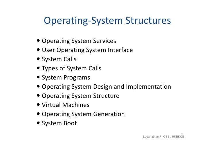 Operating-System Structures Operating System Services User Operating System Interface System Calls Types of System Cal...