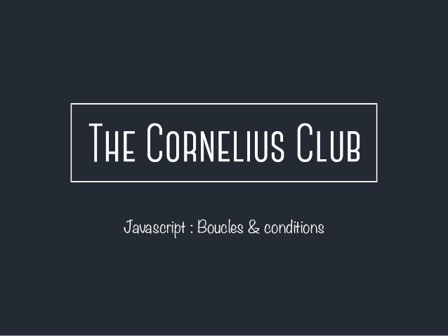 Javascript : Boucles & conditions