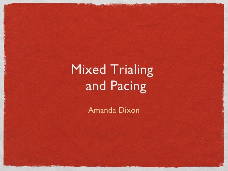 Pacing and Mix Trialing Presentation with Questions
