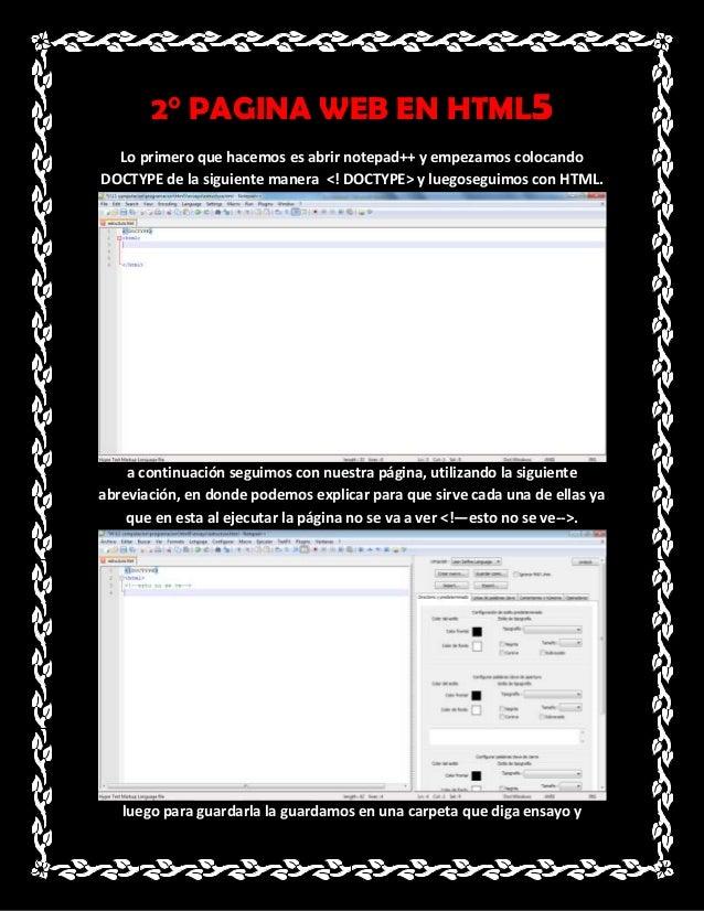 2° PAGINA WEB EN HTML5  Lo primero que hacemos es abrir notepad++ y empezamos colocandoDOCTYPE de la siguiente manera <! D...