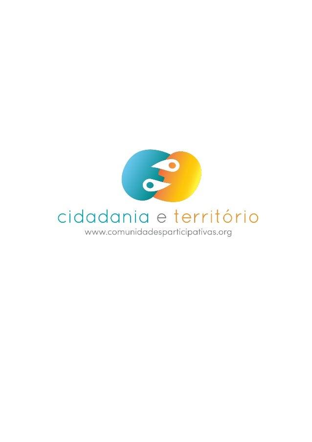 PROJETO CIDADANIA & TERRITÓRIO: Desenvolvimento Local Sustentado Para Comunidades Mais Participativas Experiências de Dese...