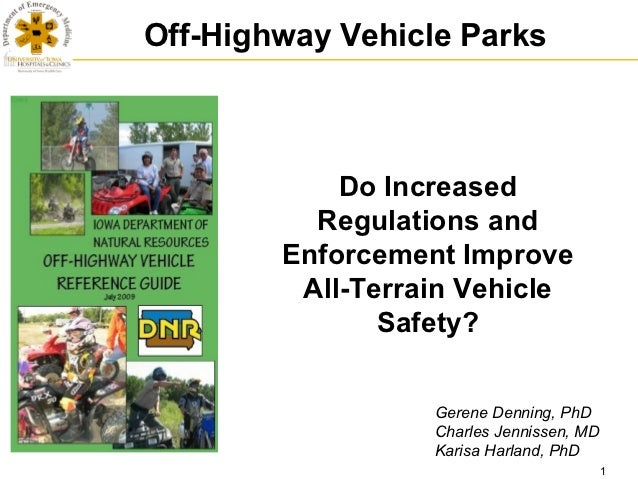 ATV Safety Summit: State Legislation (Enforcement) - Do Increased Regulations and Enforcement Improve ATV Safety?