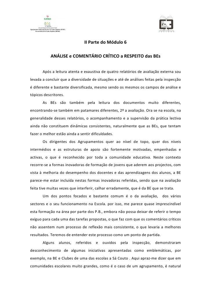 II Parte do Módulo 6              ANÁLISE e COMENTÁRIO CRÍTICO a RESPEITO das BEs          Após a leitura atenta e exausti...