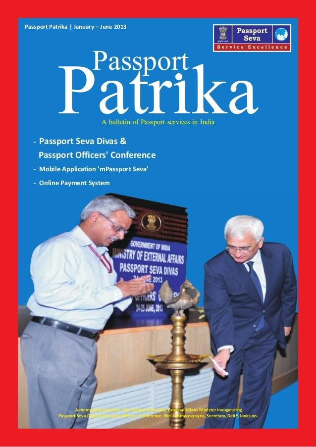 Passport Patrika   January – June 2013  Passport  Patr ka A bulletin of Passport services in India  -  Passport Seva Divas...