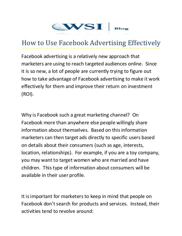 How to Use Facebook Advertising Effectively Facebook advertising is a relatively new approach that marketers are using to ...