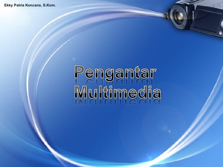 Pengantar Multimedia
