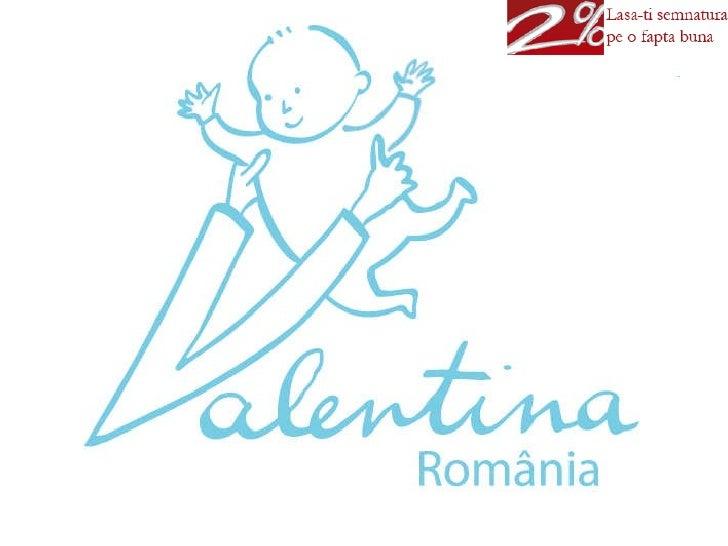 2% Pentru Asociatia Valentina
