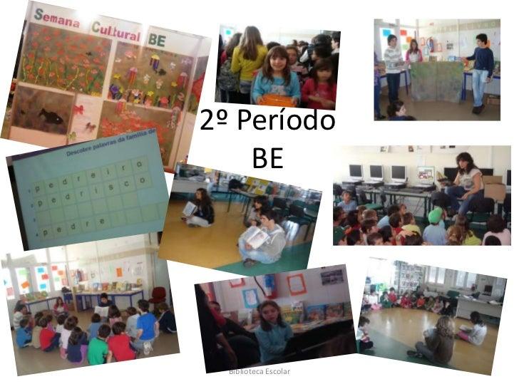 2º PeríodoBE<br />Biblioteca Escolar<br />
