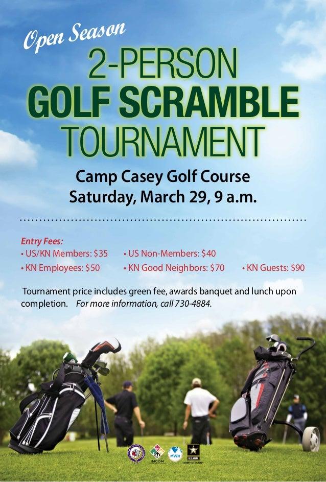 son Sea pen O  2-Person Golf Scramble Tournament Camp Casey Golf Course Saturday, March 29, 9 a.m.  Entry Fees: • US/KN Me...