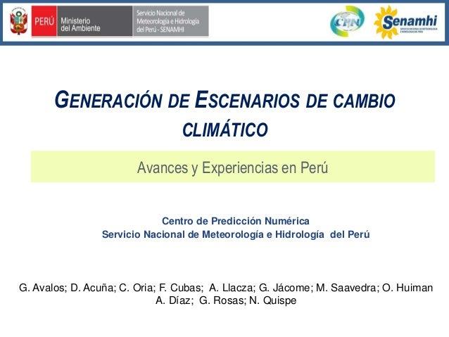 GENERACIÓN DE ESCENARIOS DE CAMBIO                                CLIMÁTICO                        Avances y Experiencias ...