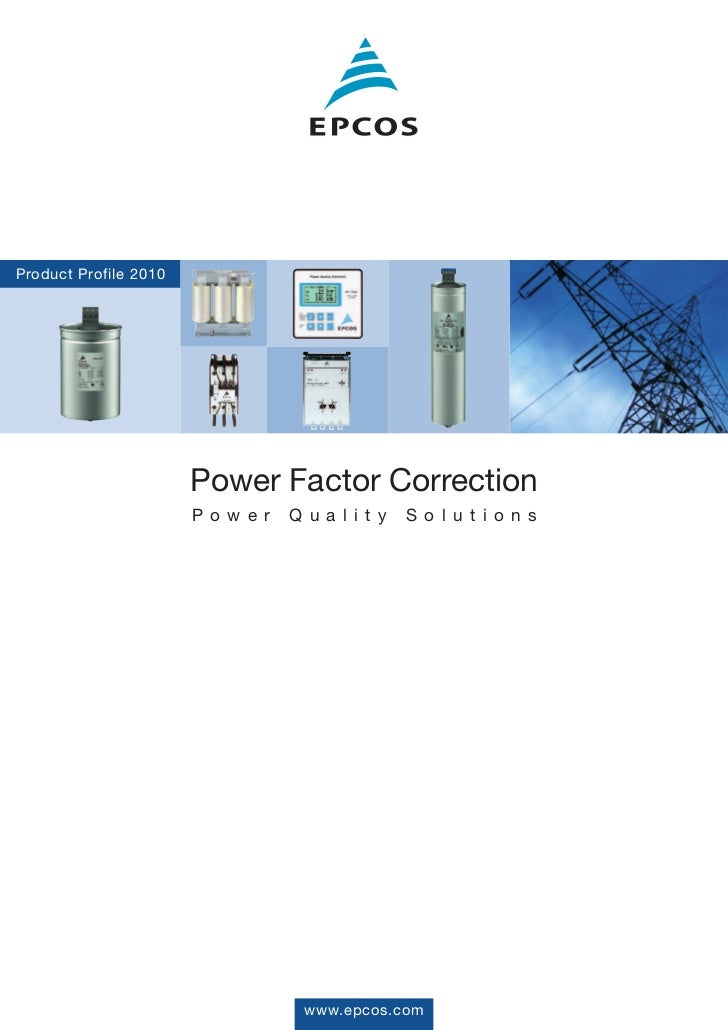 Product Profile 2010                       Power Factor Correction                       P o w e r   Q u a l i t y   S o l...