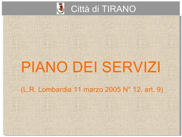 Città di TIRANO PIANO DEI SERVIZI (L.R. Lombardia 11 marzo 2005 N° 12, art. 9)