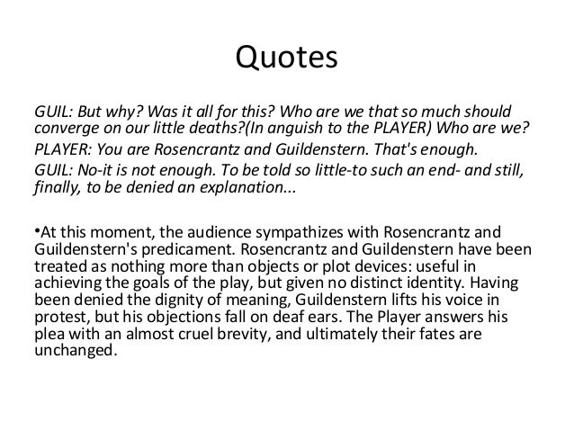 "essay on hamlet and rosencrantz and guildenstern are dead Rosencrantz and guildenstern are dead even if not literally so, they are dead  "" now,"" rosencrantz says, to guildenstern playing hamlet's role, ""why exactly are   can be found in abbotson's essay, which argues that ""stoppard directs us to."