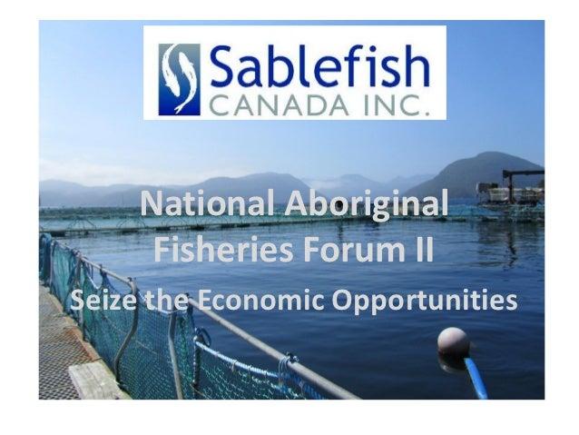 National Aboriginal     Fisheries Forum IISeize the Economic Opportunities