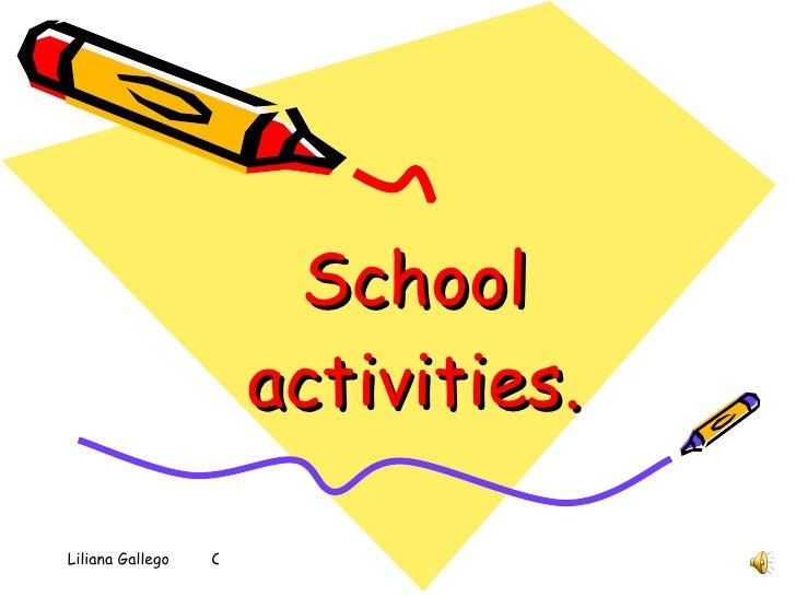 School activities.
